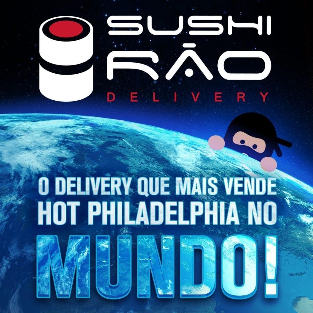 Sushi Rão, o Delivery que mais vende Hot Philadelphia no mundo! O melhor da Comida Japonesa na sua casa!