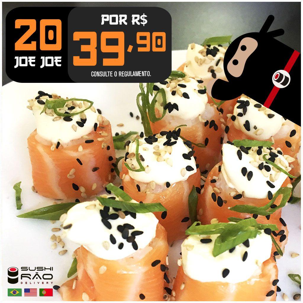 Promoção de Joe Joe - Delivery Sushi Rão, o Maior do Brasil. O melhor da Comida Japonesa na sua casa!